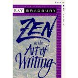 Zen and the Art of Writing Ray Bradbury